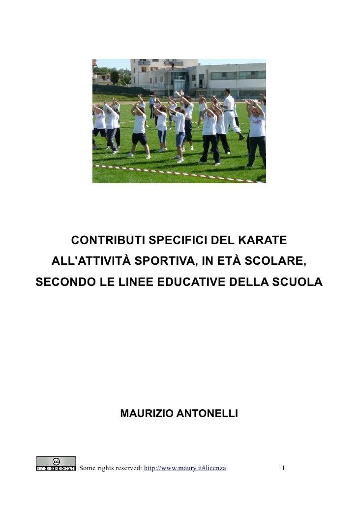 CONTRIBUTI SPECIFICI DEL KARATE   ALL'ATTIVITÀ SPORTIVA, IN ETÀ SCOLARE, SECONDO LE LINEE EDUCATIVE DELLA SCUOLA          ...