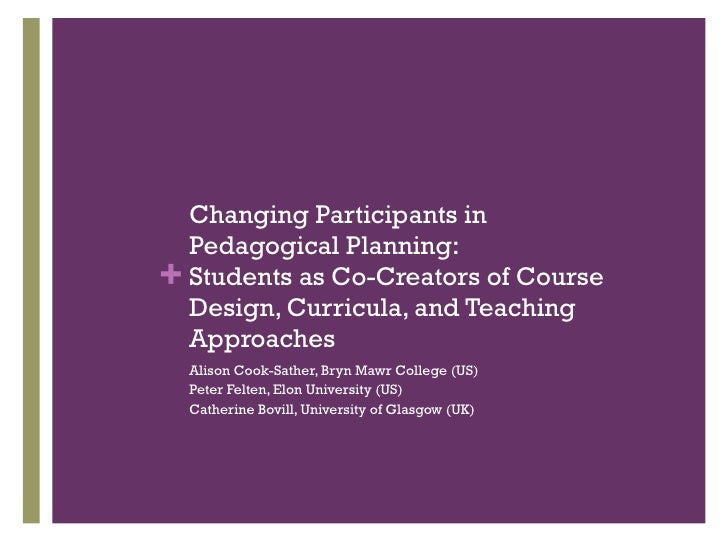 Changing Participants in Pedagogical Planning: Students as Co-Creators of Course Design, Curricula, and Teaching Approache...