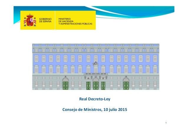 RealDecreto‐Ley ConsejodeMinistros,10julio2015 1