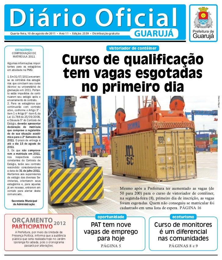 Diário Oficial  Quarta-feira, 10 de agosto de 2011 • Ano 11 • Edição: 2339 • Distribuição gratuita                        ...
