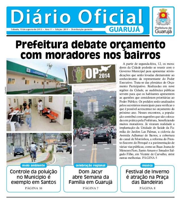 Controle da poluição no Município é exemplo em Santos Página 16 meio ambiente Festival de Inverno é atração na Praça das B...