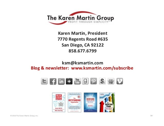 ©2013TheKarenMartinGroup,Inc. 54 KarenMartin,President 7770RegentsRoad#635 SanDiego,CA92122 858.677.6799 ksm...