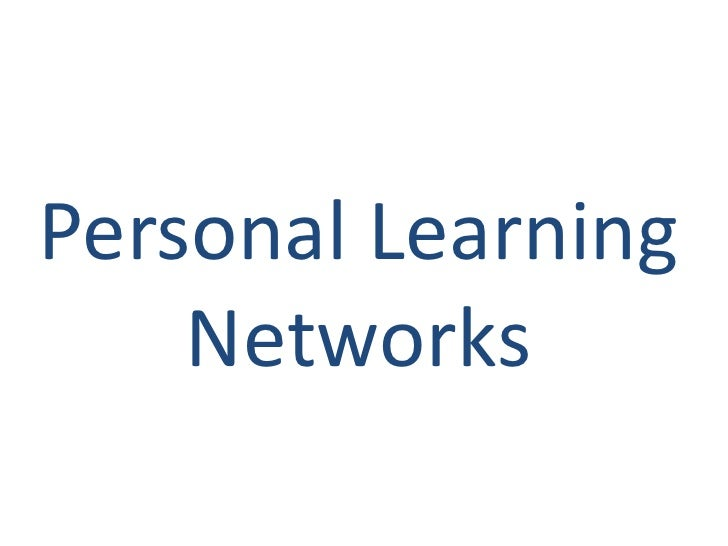Personal Learning Networks<br />