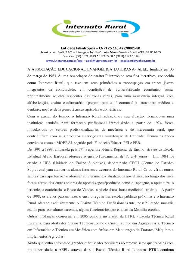 Entidade Filantrópica – CNPJ 25.116.427/0001-80 Avenida Luiz Boali, 2.401 – Ipiranga – Teófilo Otoni – Minas Gerais – Bras...