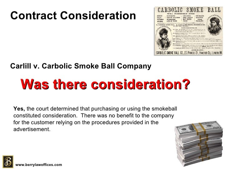 carlile vs carbolic smoke company Carlill vs the carbolic smoke ball company 12th september 2017 this important court case was about when you have to stick to a deal you have made (or in lawyer speak – a contract) it is just about the first case any puppy lawyer is told about at law school it was decided in the court of appeal in 1892.