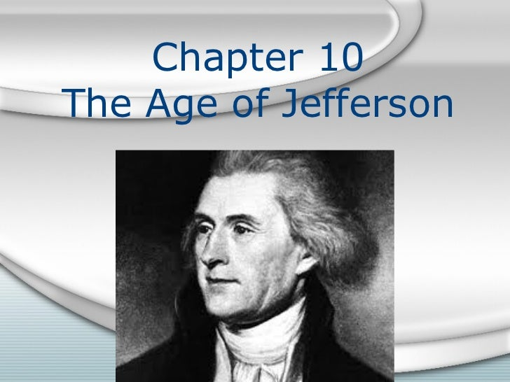 Chapter 10The Age of Jefferson