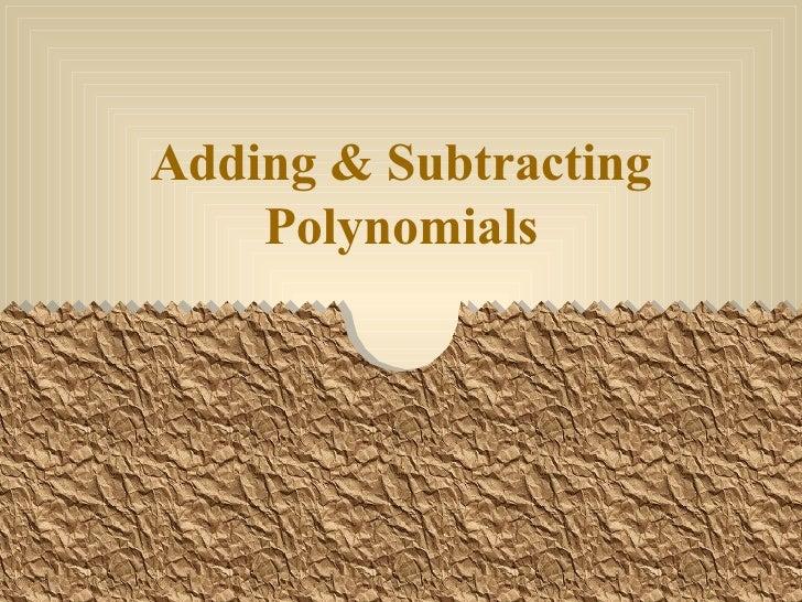 Adding & Subtracting Polynomials