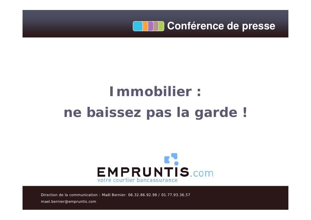 Conférence de presse                                   Immobilier :           ne baissez pas la garde !Direction de la com...