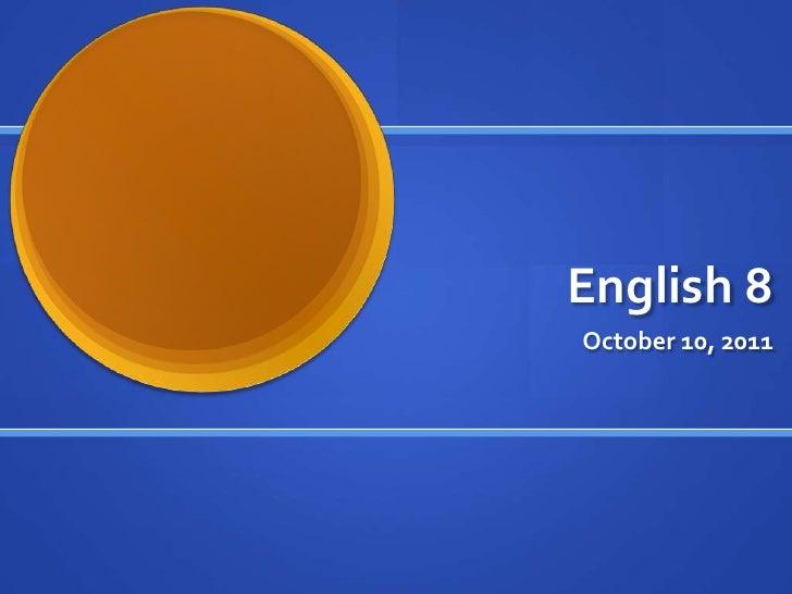 English 8<br />October 10, 2011<br />