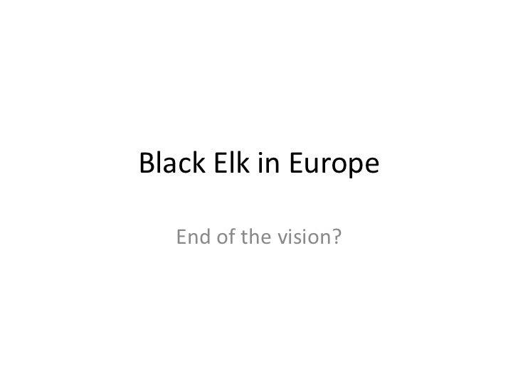 Black Elk in Europe  End of the vision?