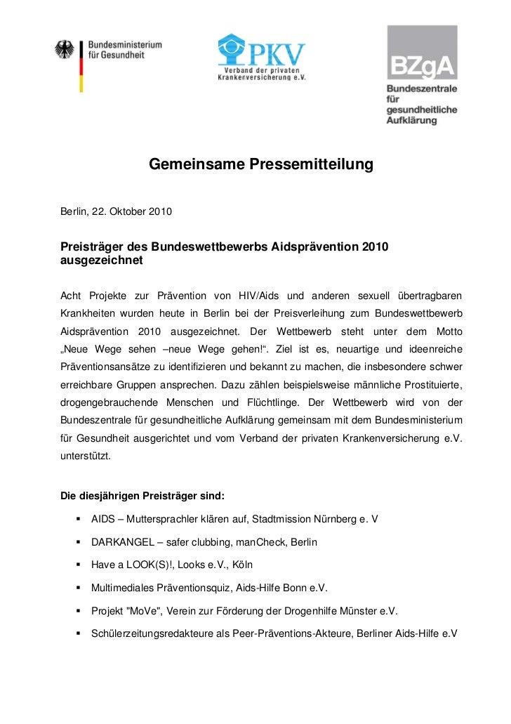 Gemeinsame PressemitteilungBerlin, 22. Oktober 2010Preisträger des Bundeswettbewerbs Aidsprävention 2010ausgezeichnetAcht ...
