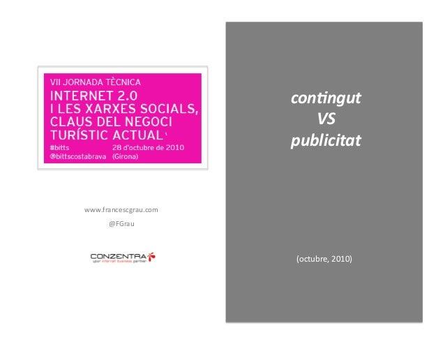 (octubre,2010) con$ngut VS publicitat www.francescgrau.com @FGrau