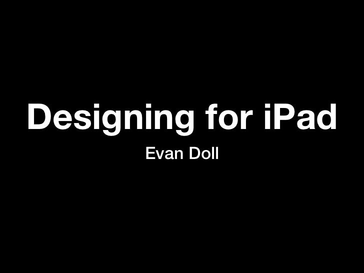 Designing for iPad       Evan Doll