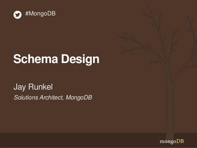 Schema Design Solutions Architect, MongoDB Jay Runkel #MongoDB