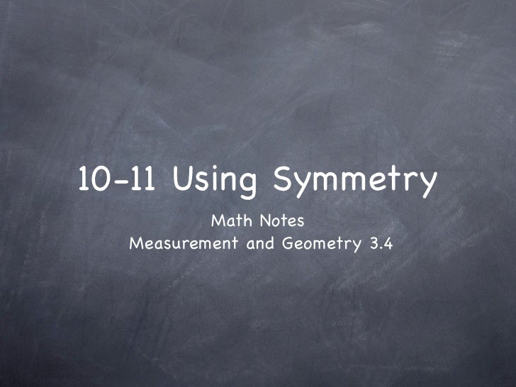 10-11 Using Symmetry           Math Notes   Measurement and Geometry 3.4