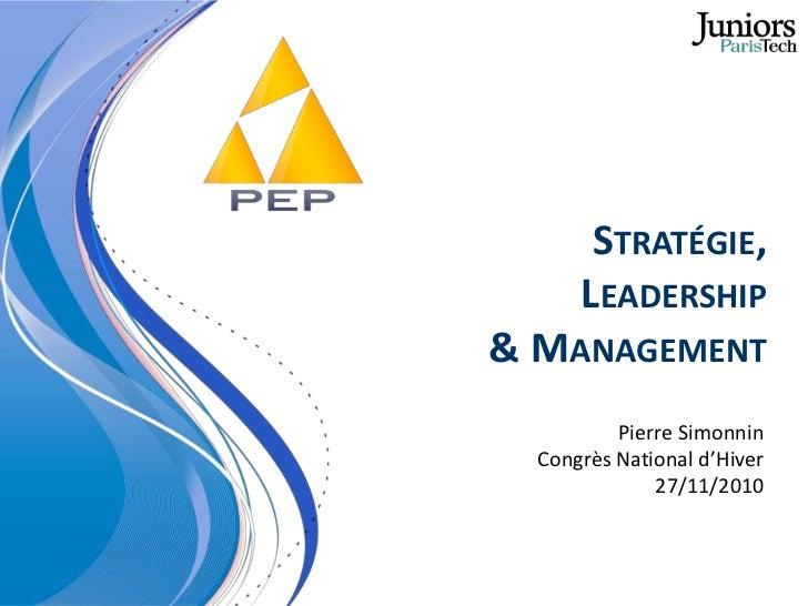 STRATÉGIE,      LEADERSHIP& MANAGEMENT          Pierre Simonnin  Congrès National d'Hiver              27/11/2010