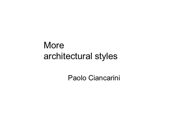 Morearchitectural styles      Paolo Ciancarini