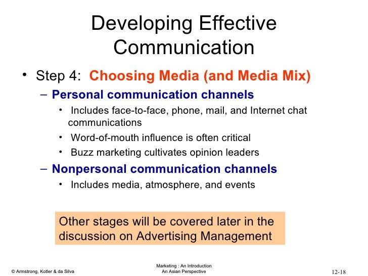 Developing Effective Communication <ul><li>Step 4:  Choosing Media (and Media Mix) </li></ul><ul><ul><li>Personal communic...