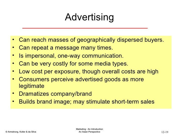 Advertising <ul><li>Can reach masses of geographically dispersed buyers. </li></ul><ul><li>Can repeat a message many times...