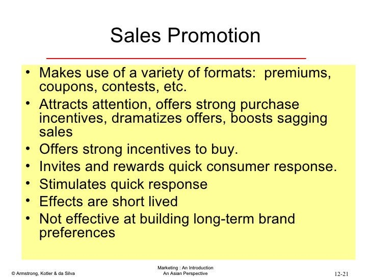 Sales Promotion <ul><li>Makes use of a variety of formats:  premiums, coupons, contests, etc. </li></ul><ul><li>Attracts a...