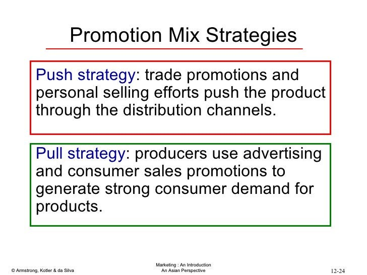 <ul><li>Push strategy : trade promotions and personal selling efforts push the product through the distribution channels. ...