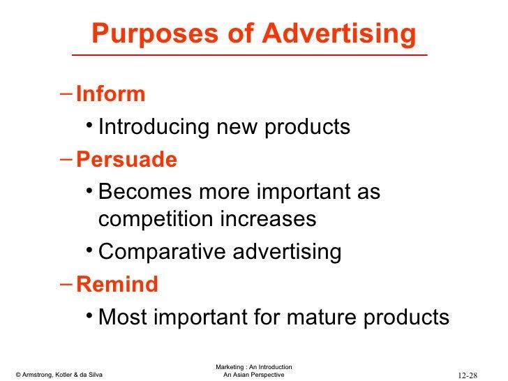Purposes of Advertising <ul><ul><li>Inform </li></ul></ul><ul><ul><ul><li>Introducing new products </li></ul></ul></ul><ul...
