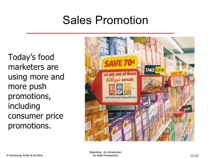Sales Promotion Today's food marketers are using more and more push promotions, including consumer price promotions.