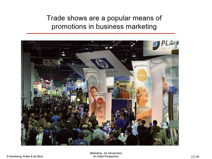 Trade shows are a popular means of promotions in business marketing