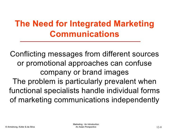 The Need for Integrated Marketing Communications Conflicting messages from different sources or promotional approaches can...