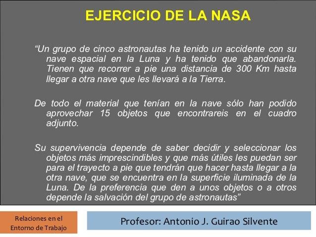 """EJERCICIO DE LA NASA                     Profesor: Antonio J. Guirao Silvente       """"Un grupo de cinco astronautas ha teni..."""