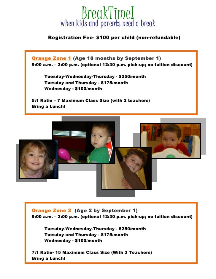 BreakTime! a break             when kids and parents need        Registration Fee- $100 per child (non-refundable)    Oran...