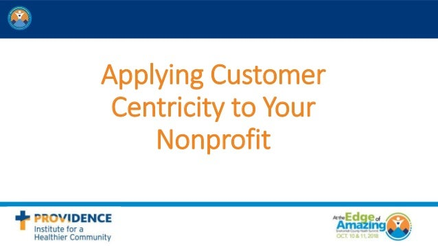 Applying Customer Centricity to Your Nonprofit