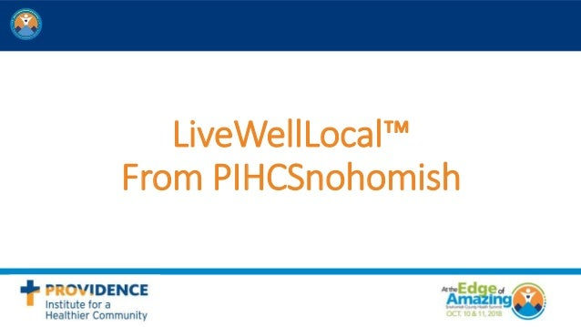 LiveWellLocal™ From PIHCSnohomish