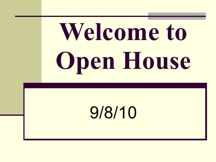 Welcome to Open House 9/8/10