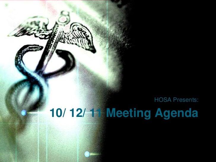 HOSA Presents:10/ 12/ 11 Meeting Agenda