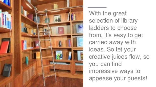 7. With The Great Selection Of Library Ladders ...