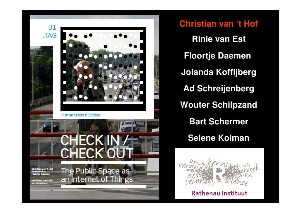 Christian van 't Hof   Rinie van Est Floortje DaemenJolanda KoffijbergAd SchreijenbergWouter Schilpzand  Bart Schermer  Se...