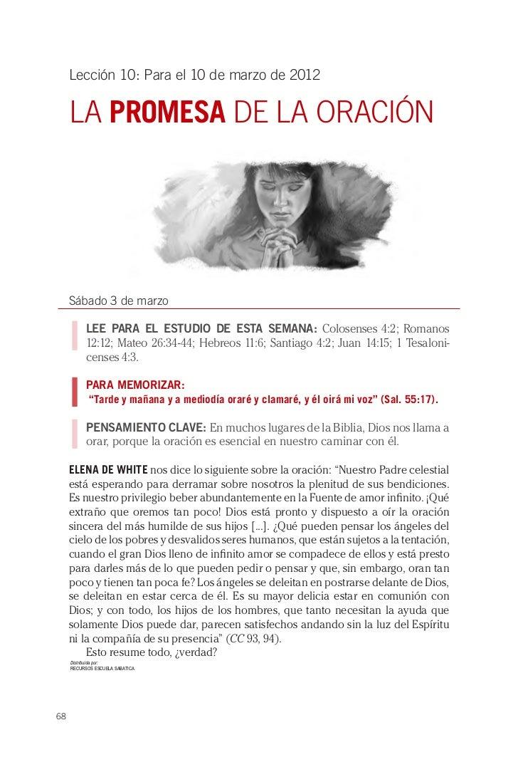 Lección 10: Para el 10 de marzo de 2012     LA PROMESA DE LA ORACIÓN     Sábado 3 de marzo           LEE PARA EL ESTUDIO D...