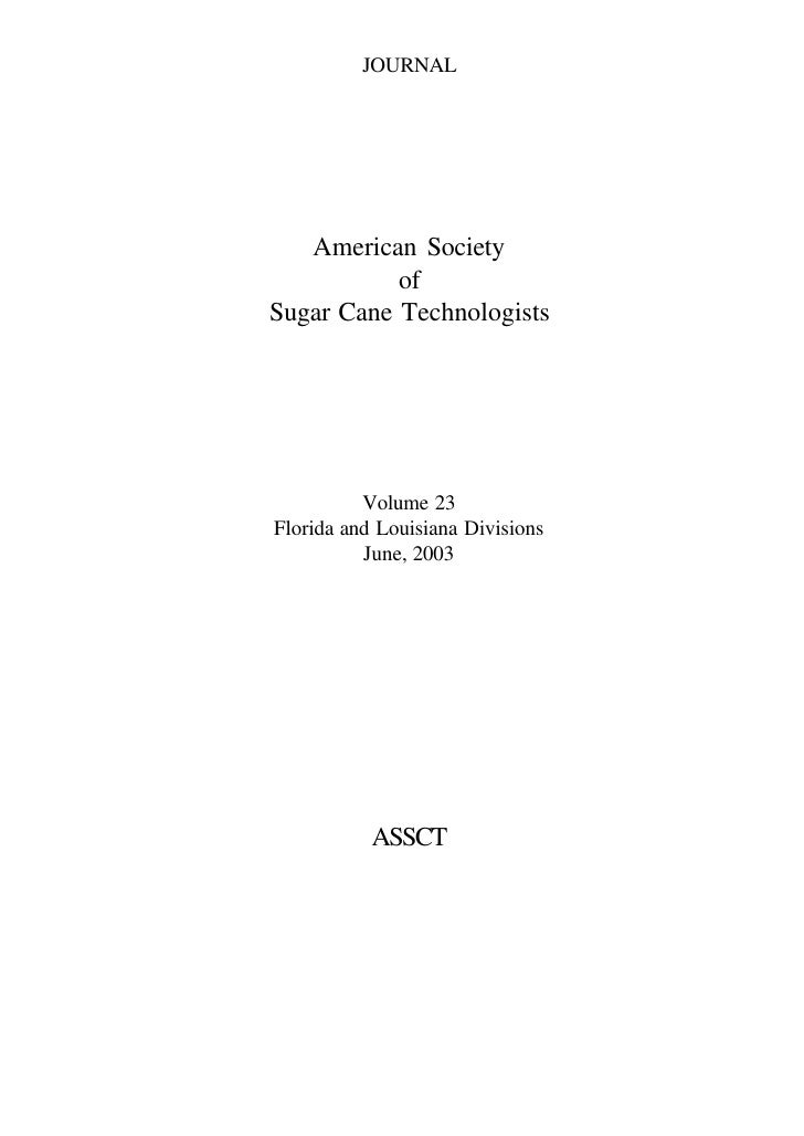 JOURNAL   American Society           ofSugar Cane Technologists          Volume 23Florida and Louisiana Divisions         ...
