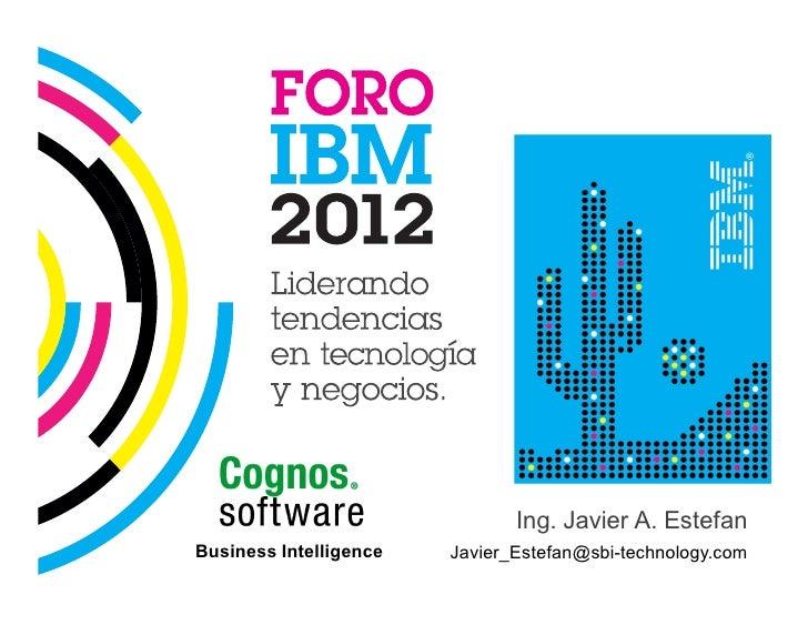 Ing. Javier A. EstefanBusiness Intelligence   Javier_Estefan@sbi-technology.com