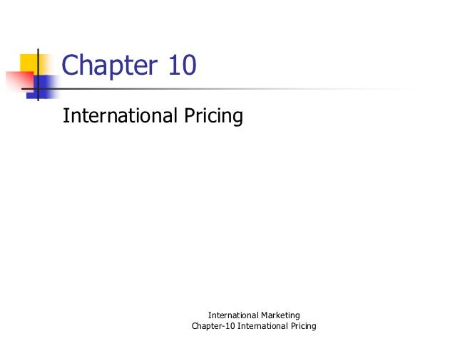Chapter 10International Pricing                 International Marketing              Chapter-10 International Pricing