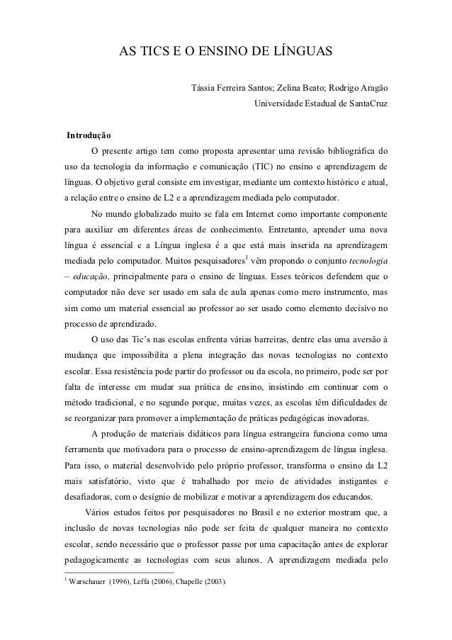 AS TICS E O ENSINO DE LÍNGUAS                                         Tássia Ferreira Santos; Zelina Beato; Rodrigo Aragão...