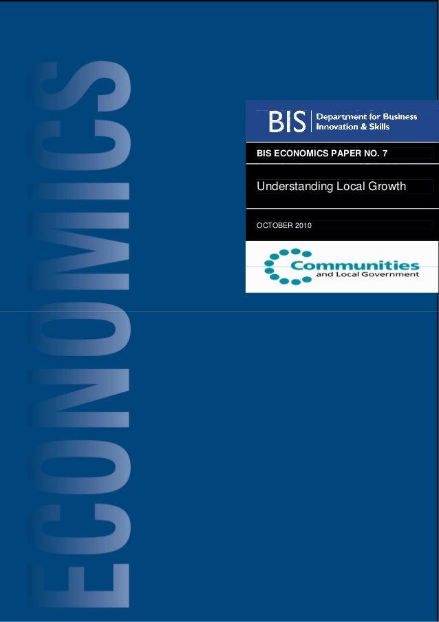 BIS ECONOMICS PAPER NO. 7 Understanding Local Growth OCTOBER 2010