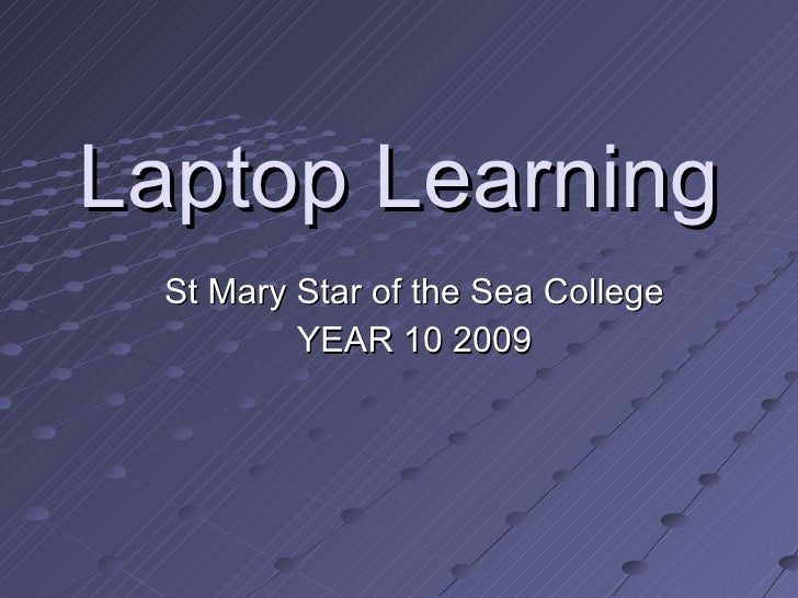 Laptop Learning St Mary Star of the Sea College YEAR 10 2009
