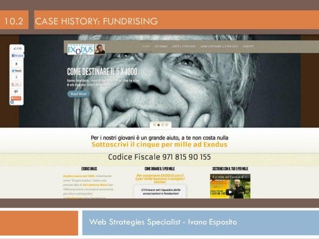 10.2   CASE HISTORY: FUNDRISING                 Web Strategies Specialist - Ivano Esposito