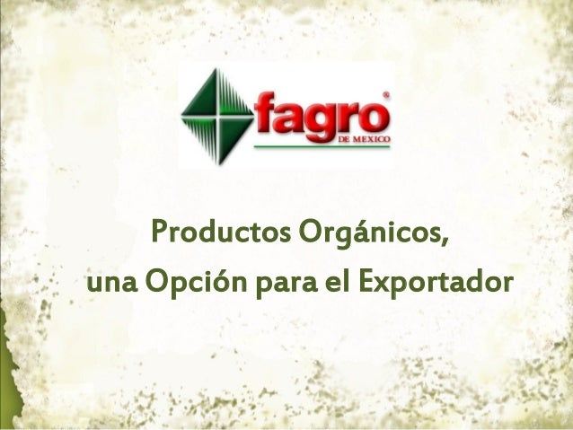 Productos Orgánicos, una Opción para el Exportador