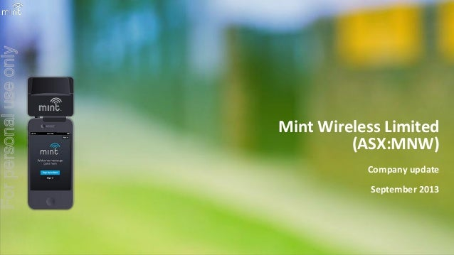Mint Wireless Limited (ASX:MNW) Company update September 2013 Forpersonaluseonly