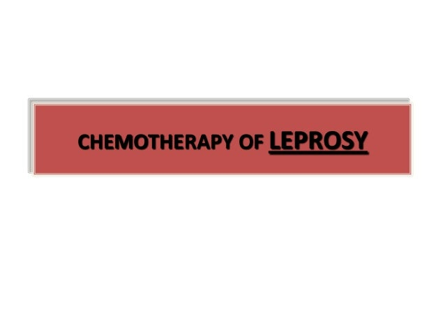 CHEMOTHERAPY OF LEPROSY