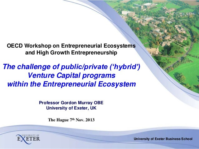 OECD Workshop on Entrepreneurial Ecosystems and High Growth Entrepreneurship  The challenge of public/private ('hybrid') V...