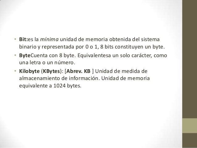 • egabyte (MBytesUnidad de memoria equivalente a 1024 Kilobytes. usándose para verificar la capacidad de la memoria RAM, •...